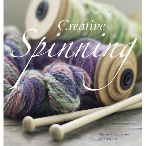 Creative Spinning by Alison Daykin and Jane Deane