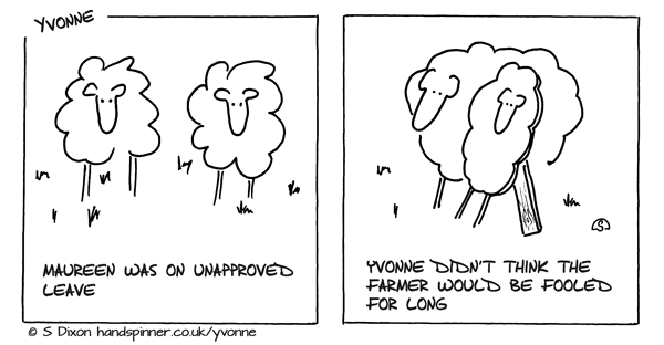 Two sheep, caption says Maureen was on unapproved leave. Second frame, side view, one sheep is a cardboard cutout, caption says Yvonne didn't think the farmer would be fooled for long